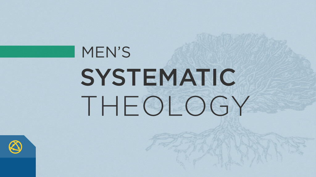 Men's Systematic Theology Class