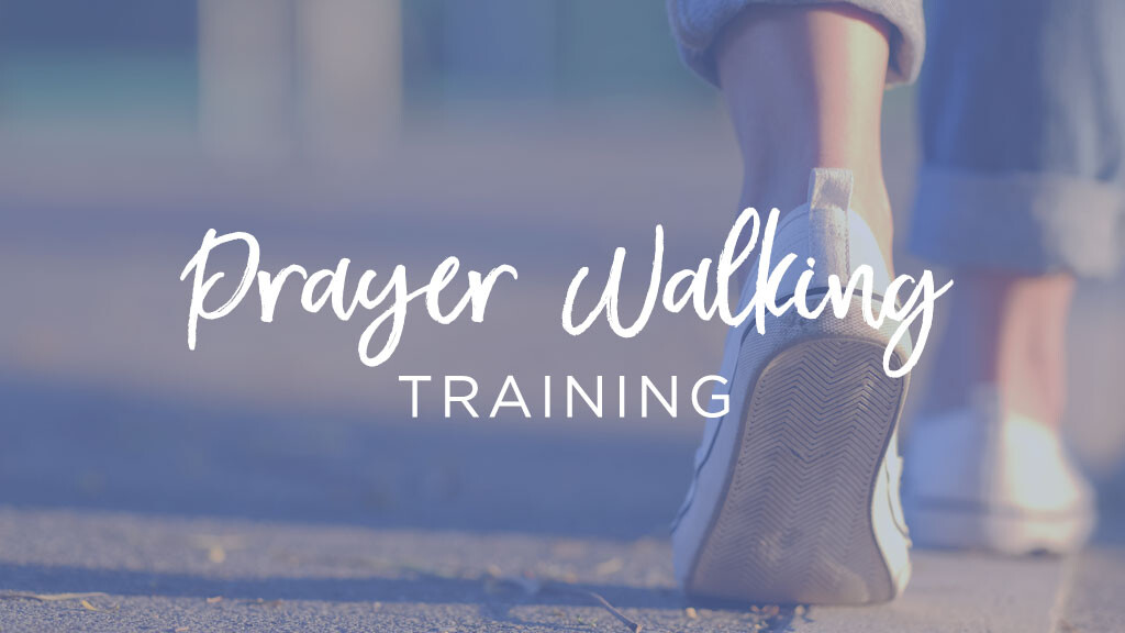 Prayer Walking Training